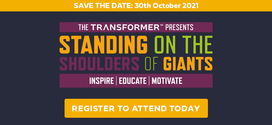 The Transformer - Standing On The Shoulder Of Giants Online Event - 30th October 2021 - Register Today